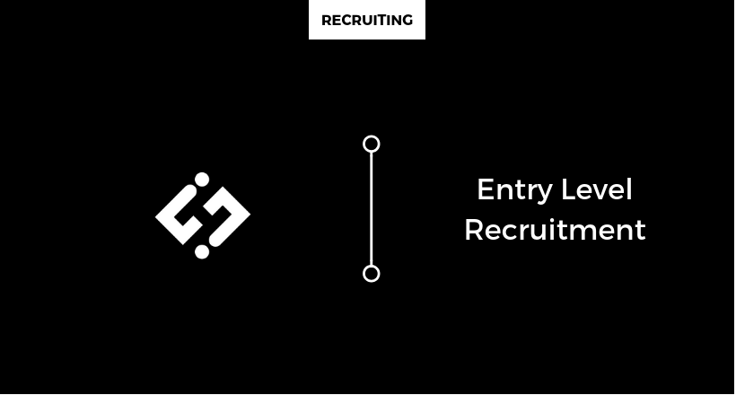 Entry Level Recruitment